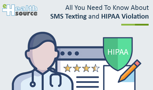 All You Need to Know About SMS Texting and HIPAA Violation