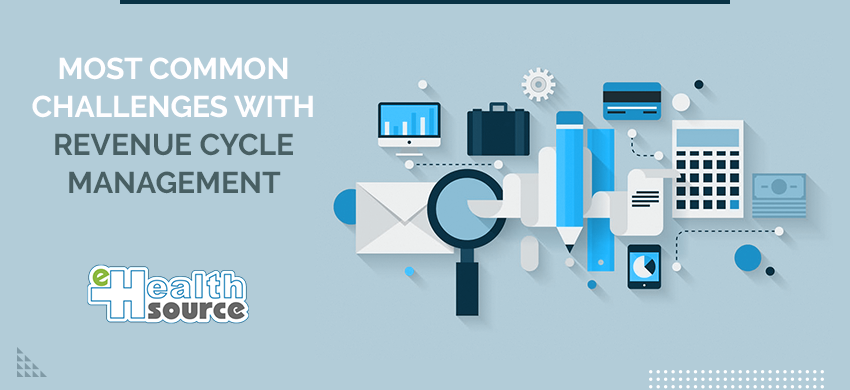 Most Common Challenges with Revenue Cycle Management